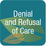 Denial refusal care