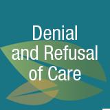 denial and refusal of care