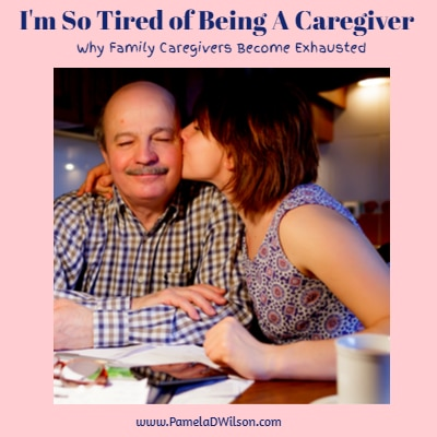 Caregiving Blog: I'm So Tired of Being a Caregiver