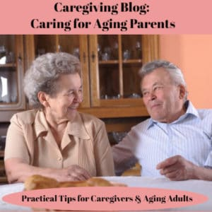 Caring for Aging Parents Blog