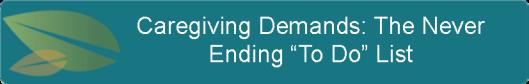 """Caregiving Demands The Never Ending """"To Do"""" List"""
