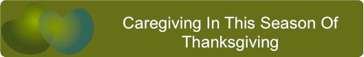Caregiving In This Season Of Thanksgiving