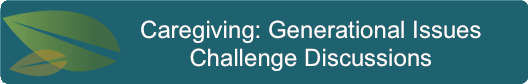 Caregiving generational issues challenge discussions