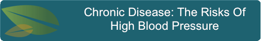 Chronic Disease- The Risks Of High Blood Pressure