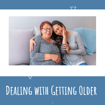 Caregiving Blog: Dealing With Getting Older