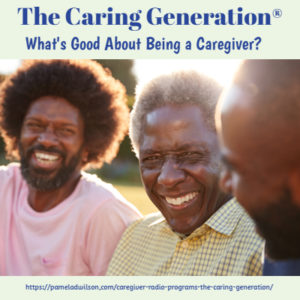 what's good about being a caregiver
