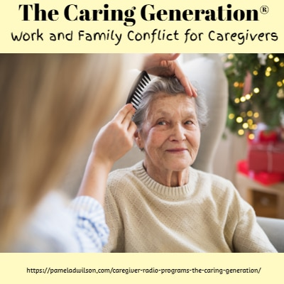 Work Family Conflict for Caregivers – The Caring Generation®