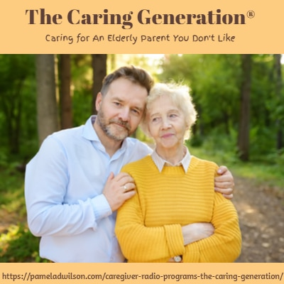Caring for an Elderly Parent You Don't Like – The Caring Generation®