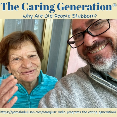 Why Are Old People Stubborn? – The Caring Generation®
