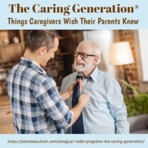 things caregivers wish their parents knew