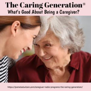 whats good about being a caregiver