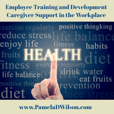 Employee Training and Development: Caregiver Support in the Workplace
