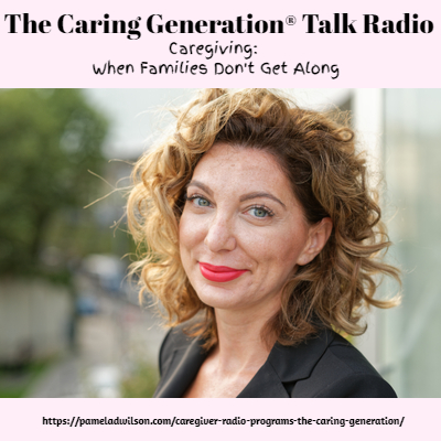 Caregiving: How to Manage When Families Don't Get Along – Nov 20, 2019