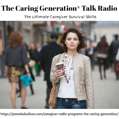 The Caring Generation® The Ultimate Caregiver Survival Skills