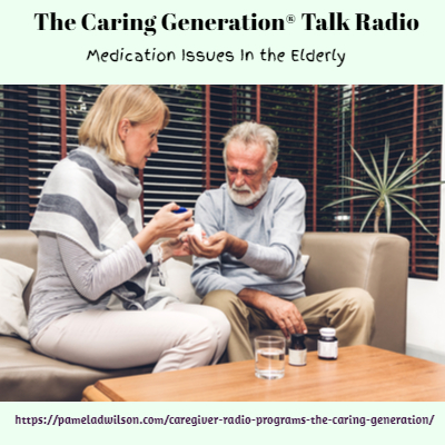 The Caring Generation® How to Manage Medications for Elderly Parents
