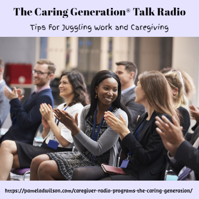Juggling Work and Finding Caregiver Support – Jan 15, 2020