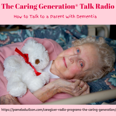The Caring Generation® How to Talk to A Parent With Dementia