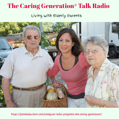 Living With Elderly Parents – The Caring Generation®
