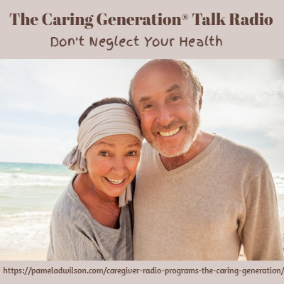 Don't Neglect Your Health – The Caring Generation®