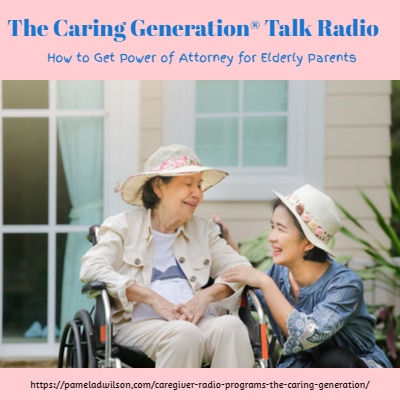 How to Get Power of Attorney for Elderly Parents – The Caring Generation®