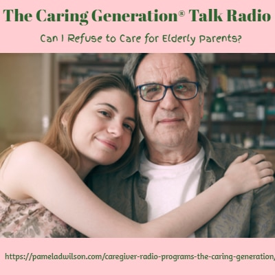 Can I Refuse to Care for Elderly Parents? – The Caring Generation®