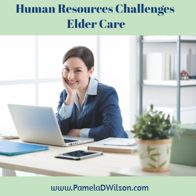 Human Resources Challenges Elder Care