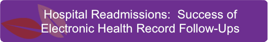 Hospital Readmissions-  Success of Electronic Health Record Follow-Ups
