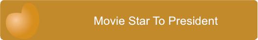 Movie Star To President