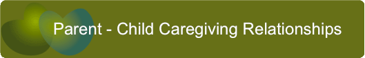 Parent - Child Caregiving Relationships