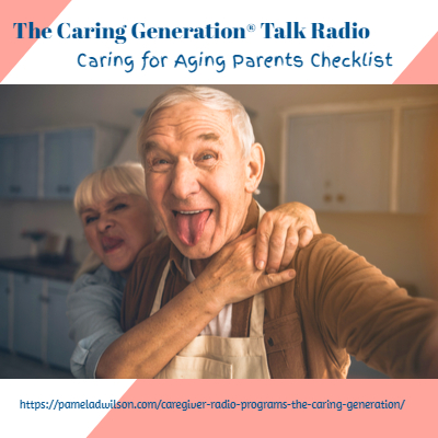 The Caring Generation® Caring for Aging Parents: A Checklist