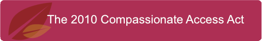 The 2010 Compassionate Access Act