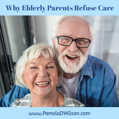 Why Elderly Parents Refuse Care