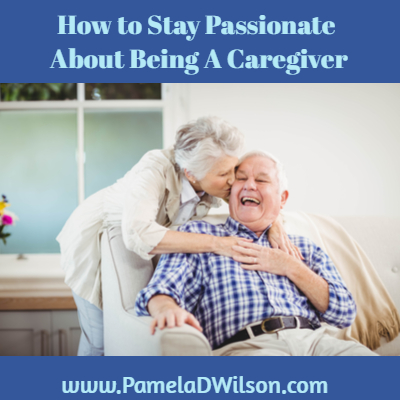 Passionate About Being A Caregiver