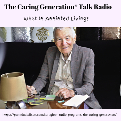 The Caring Generation® What Is Assisted Living?