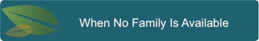 When no family is available
