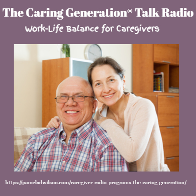 Managing Work-Life Balance For Working Caregivers – Aug 28, 2019
