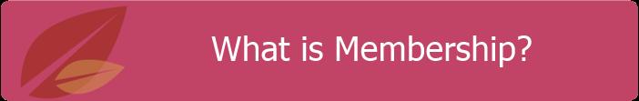 What is membership